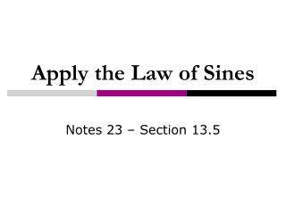 Apply the Law of Sines