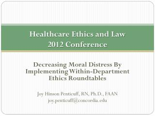 Healthcare Ethics and Law 2012 Conference