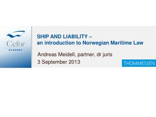 SHIP AND LIABILITY –  an introduction to Norwegian Maritime Law