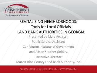 REVITALIZING  NEIGHBORHOODS:   			Tools for Local Officials 	LAND  BANK AUTHORITIES IN GEORGIA