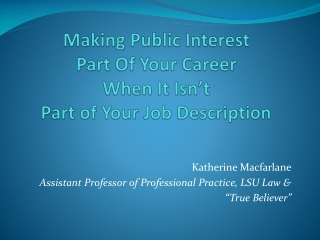 Making  Public Interest  Part Of  Your Career  When It Isn't  Part  of  Your  Job Description