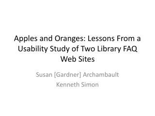 Apples and Oranges: Lessons From a Usability Study of Two Library FAQ Web Sites
