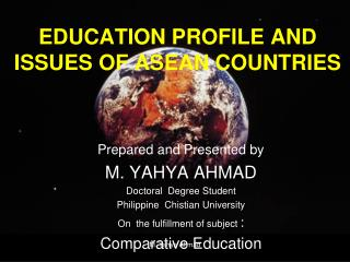 EDUCATION PROFILE AND ISSUES OF ASEAN COUNTRIES