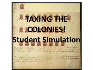 TAXING THE COLONIES! Student Simulation