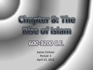 Chapter 8: The Rise of Islam