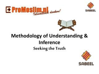 Methodology of Understanding & Inference Seeking the Truth