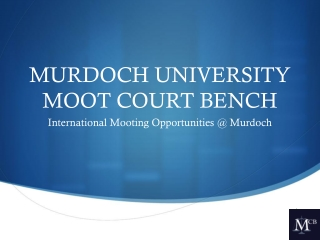 MURDOCH UNIVERSITY MOOT COURT BENCH