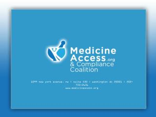 1099 new york avenue, nw | suite 530 | washington dc 20001 | 202-733-2636  www.medicineacess.org