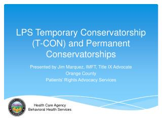 LPS Temporary Conservatorship  (T-CON) and Permanent  Conservatorships