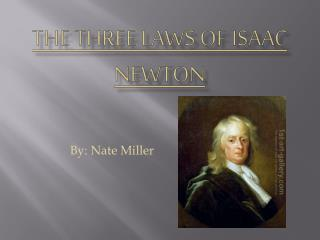 The Three Laws of Isaac Newton