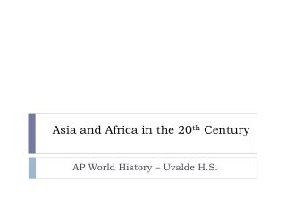 Asia and Africa in the 20 th  Century