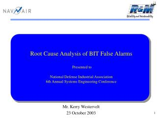 Root Cause Analysis of BIT False Alarms  Presented to National Defense Industrial Association 6th Annual Systems Enginee