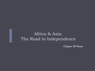 Africa & Asia: The Road to Independence