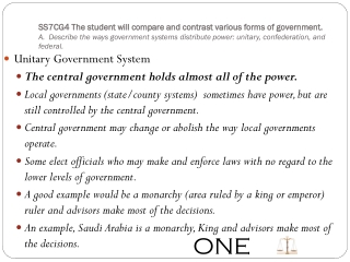 Unitary Government System The central government holds almost all of the power.