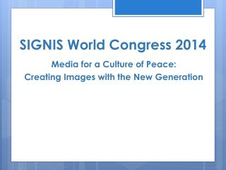 SIGNIS World Congress 2014