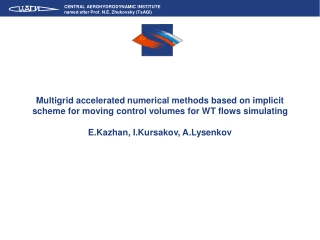 Multigrid  accelerated numerical methods based on implicit scheme for moving control volumes for WT flows simulating E.K