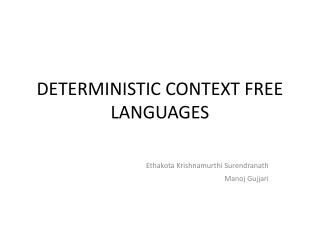 DETERMINISTIC CONTEXT FREE LANGUAGES