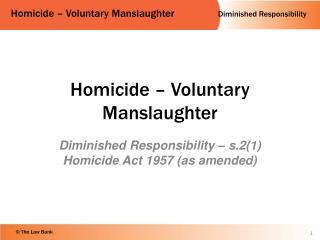 Homicide – Voluntary Manslaughter