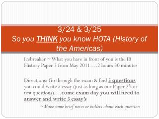 3/24 & 3/25 So you  THINK  you know HOTA (History of the Americas)