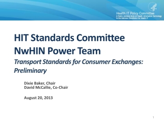 HIT Standards Committee NwHIN  Power Team  Transport Standards  for Consumer  Exchanges:  Preliminary