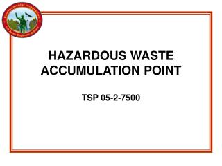 HAZARDOUS  WASTE ACCUMULATION POINT TSP  05-2-7500