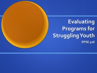 Evaluating Programs for Struggling Youth
