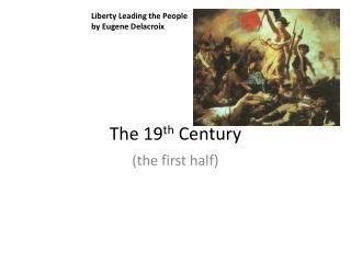 The 19 th Century