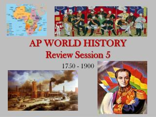 AP WORLD HISTORY Review Session 5