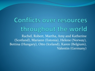 Conflicts over resources throughout the world