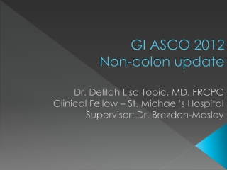 GI ASCO 2012 Non-colon update