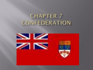 Chapter 7   Confederation