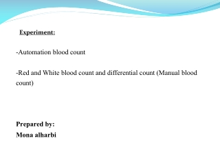-Automation blood count -Red and White blood count and differential count (Manual blood  count)