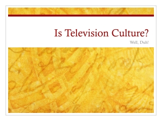 Is Television Culture?
