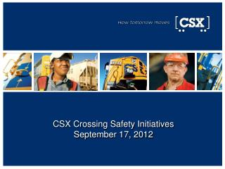 CSX Crossing Safety Initiatives September 17, 2012