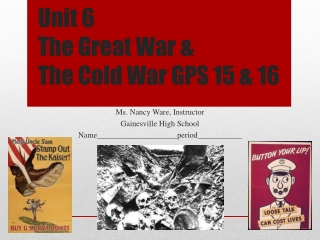 Unit 6 The Great War &  The Cold War GPS 15 & 16