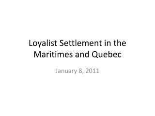Loyalist Settlement in the Maritimes and Quebec