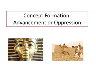 Concept Formation: Advancement or Oppression