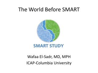 Wafaa El-Sadr, MD, MPH ICAP-Columbia University