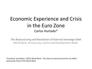 Economic Experience and Crisis in the Euro Zone Carlos  Hurtado *