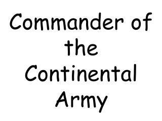 Commander of the Continental Army