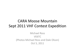 CARA Moose Mountain                  Sept 2011 VHF Contest Expedition