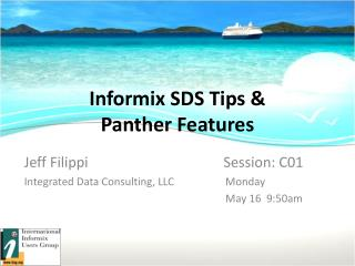 Informix SDS Tips &  Panther Features