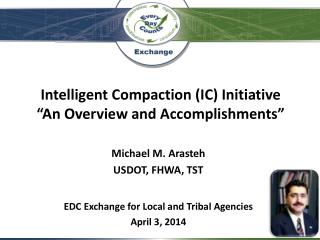 "Intelligent Compaction (IC) Initiative ""An Overview  and  Accomplishments"""