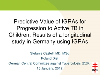 Predictive Value of IGRAs for Progression to Active TB in Children: Results of a longitudinal study in Germany using IG