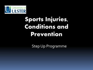 Sports  Injuries,  Conditions and Prevention
