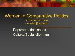 Women in Comparative Politics Dr. Carrie  Liu Currier c.currier@tcu.edu