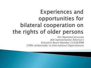 Experiences and opportunities for  bilateral cooperation on  the rights of older persons