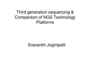 Third generation sequencing & Comparison of NGS Technology Platforms