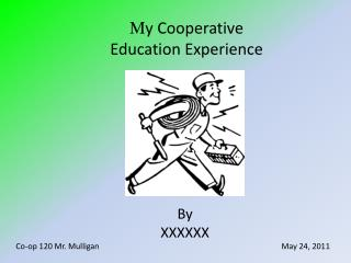 M y Cooperative Education Experience