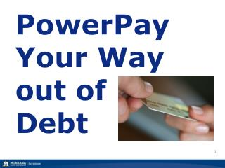 PowerPay  Your Way out of    Debt